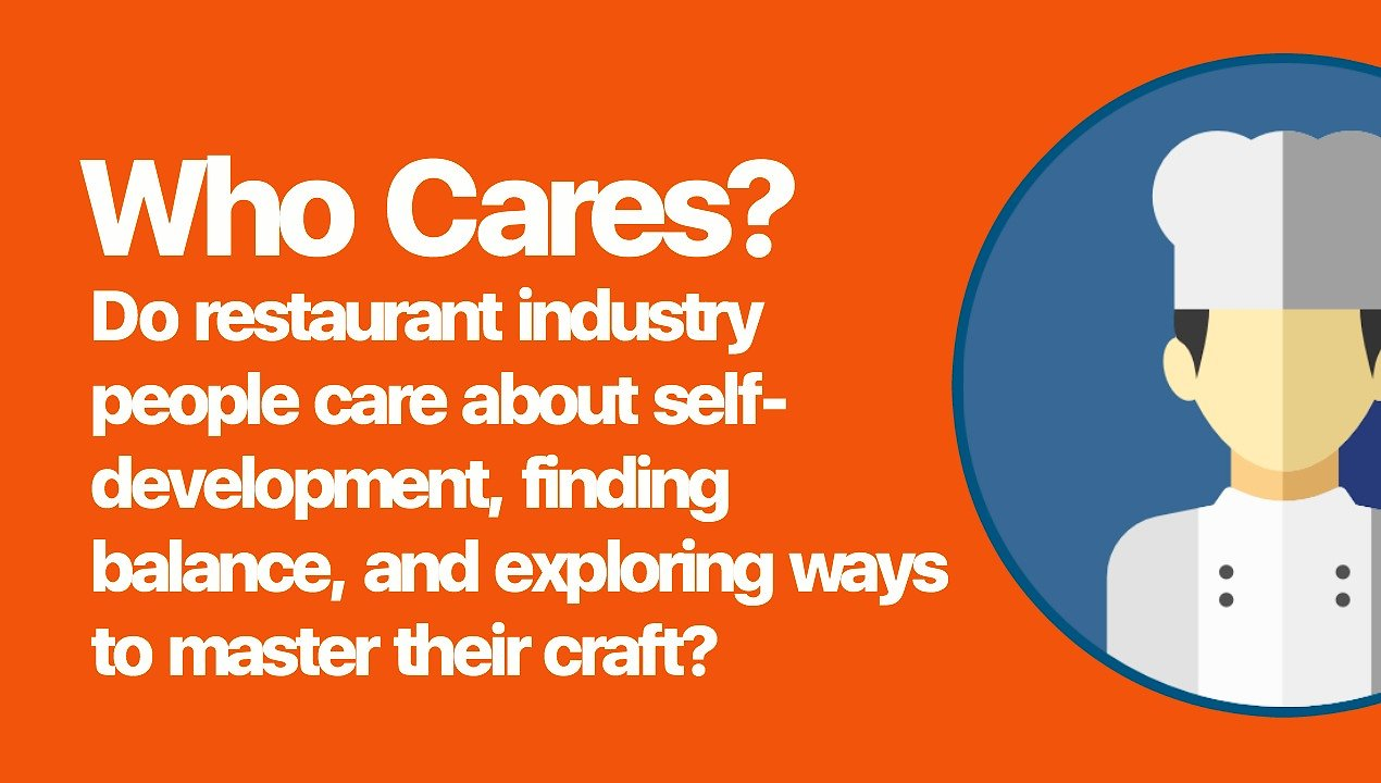 Video poster Do Restaurant Industry People Care About Self-Improvement?