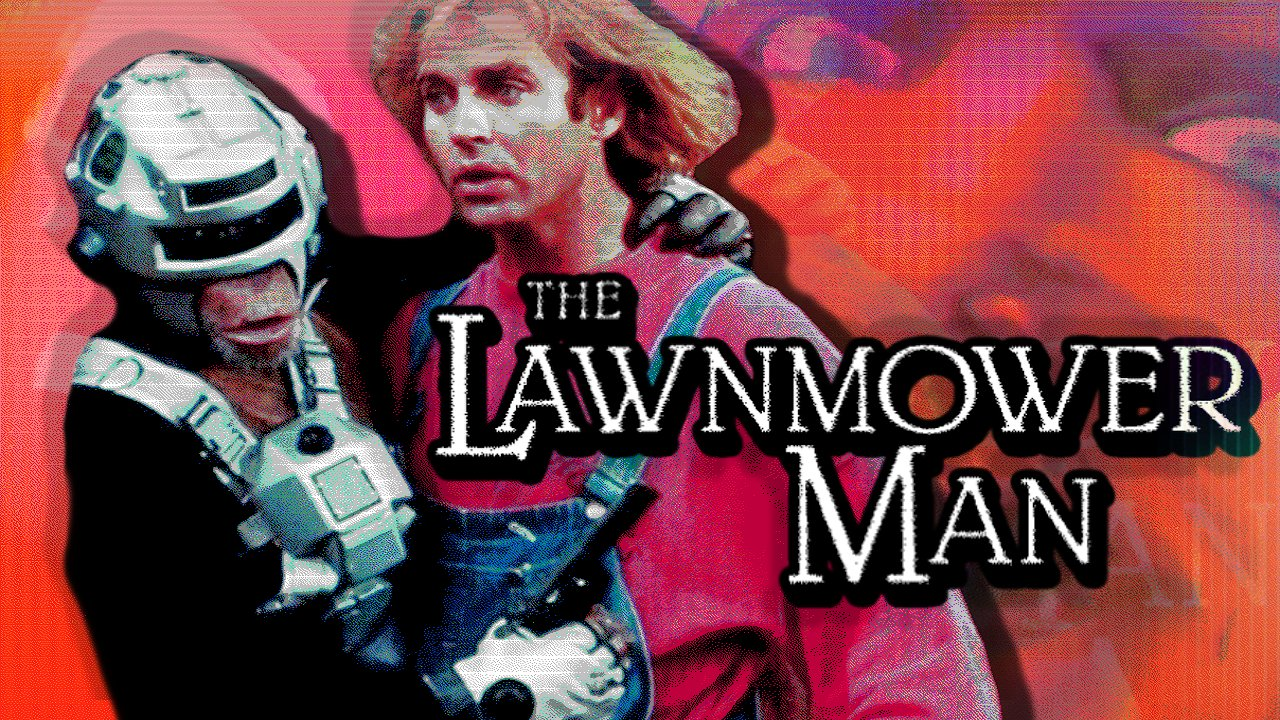 Video poster The Lawnmower Man is the greatest movie ever made