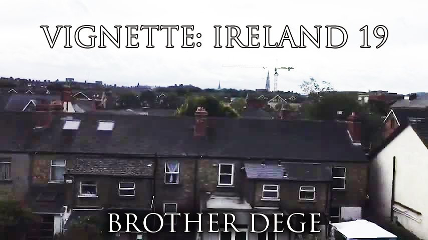 Video poster Brother Dege | Vignette: Ireland 19
