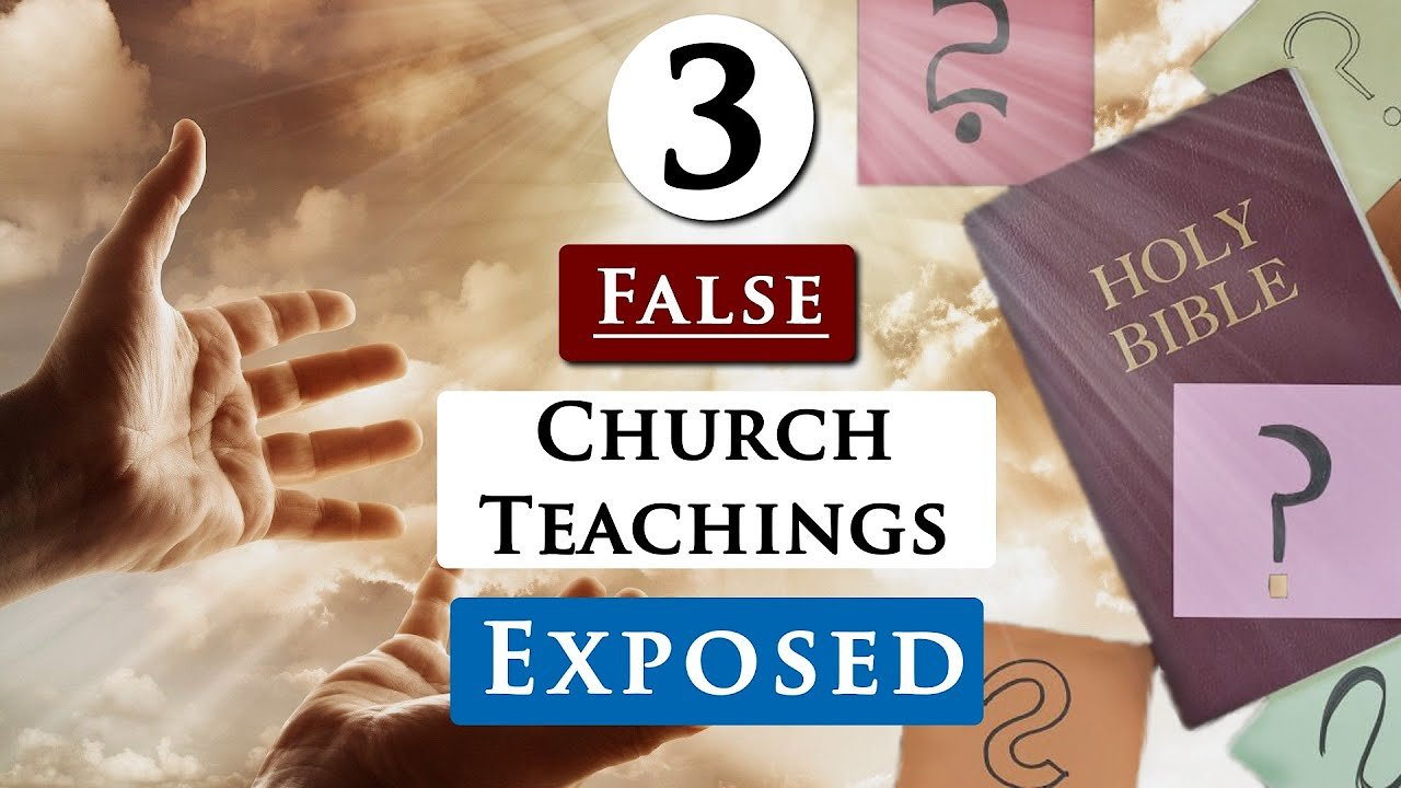 Video poster 3 FALSE TEACHINGS in CHURCHES you should AVOID