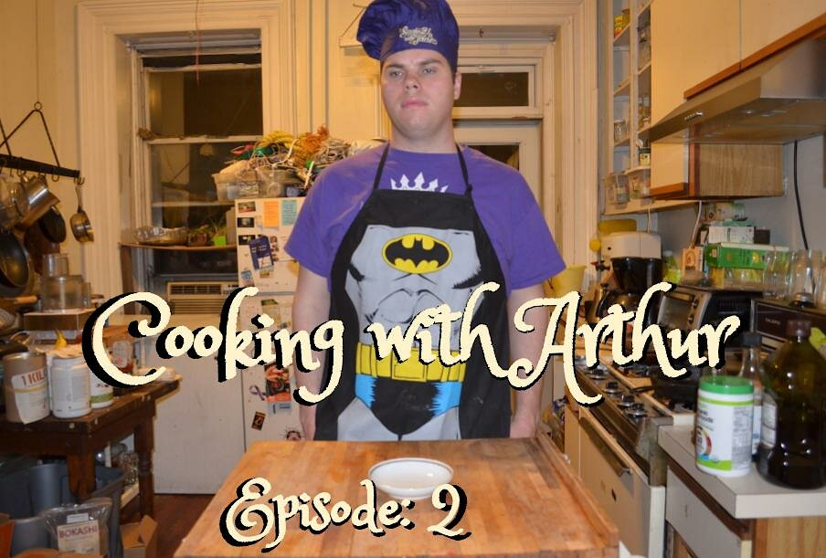 Video poster Cooking with Arthur - Episode: 2