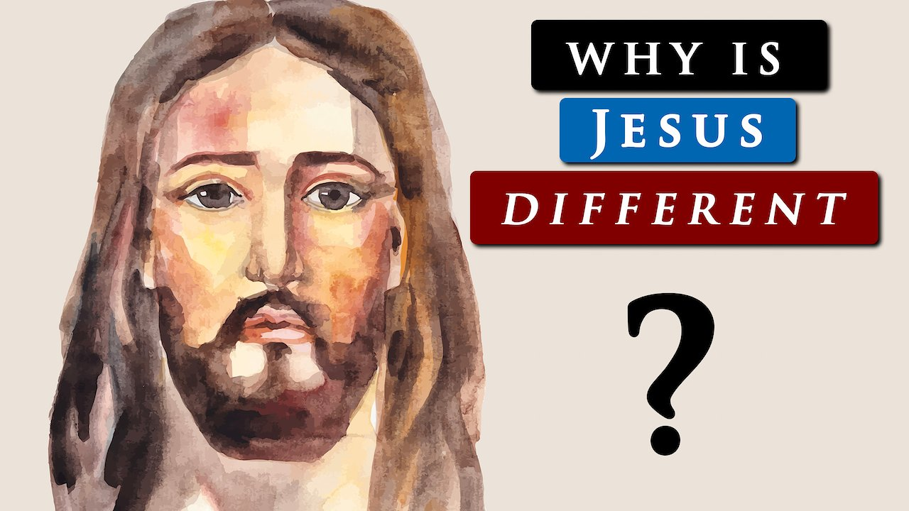 Video poster What makes JESUS DIFFERENT from OTHER RELIGIOUS FIGURES
