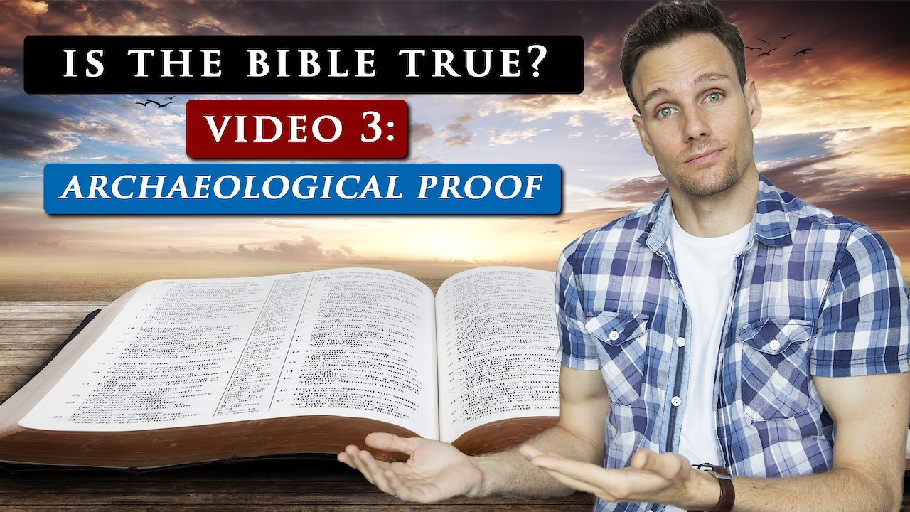 Video poster How do we know we can TRUST THE BIBLE | Video 3 - ARCHAEOLOGICAL PROOF