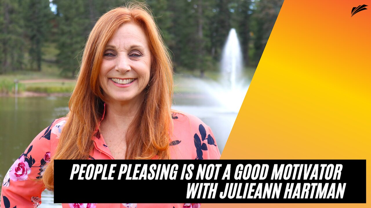 Video poster People Pleasing is Not a Good Motivator | Julieann Hartman