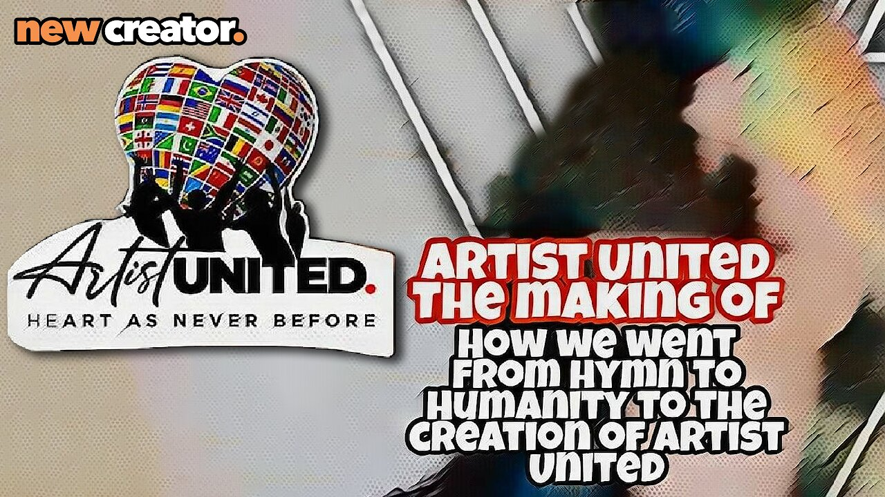 "Video poster Ep.4 - From ""Hymn to Humanity"" to ""Artist United"