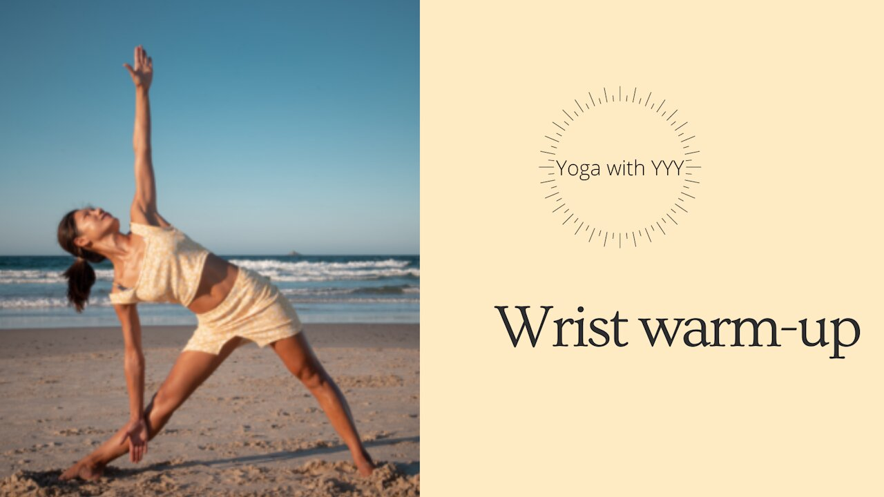 Video poster Yoga with YYY :  How to properly warm up your wrists for deeper yoga postures?