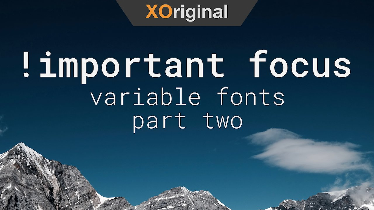 Video poster !important focus // variable fonts [part two]