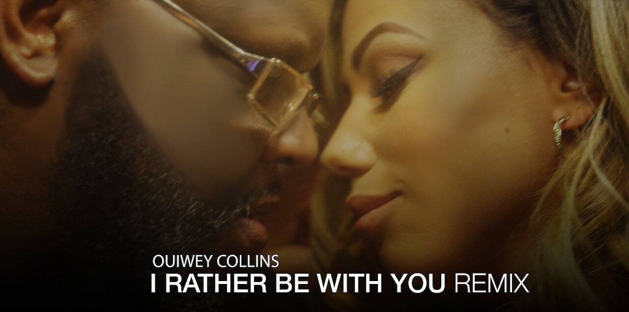 Video poster Ouiwey Collins  Chronology    Episode 2 (I RATHER BE WITH U) remix
