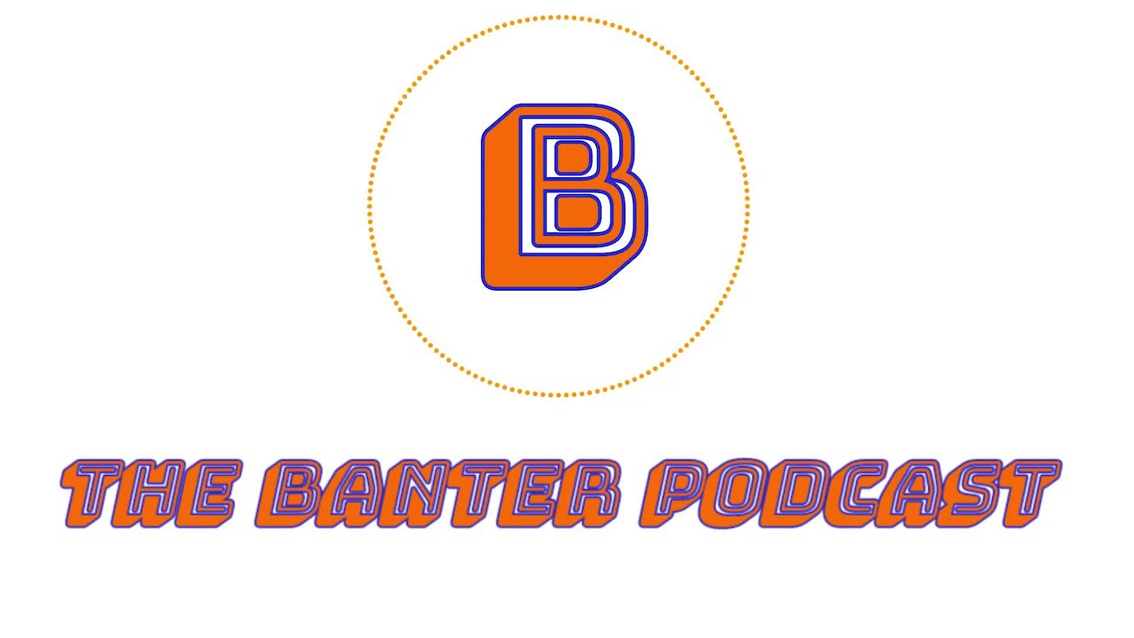 Video poster The banter podcast with Robert Stice