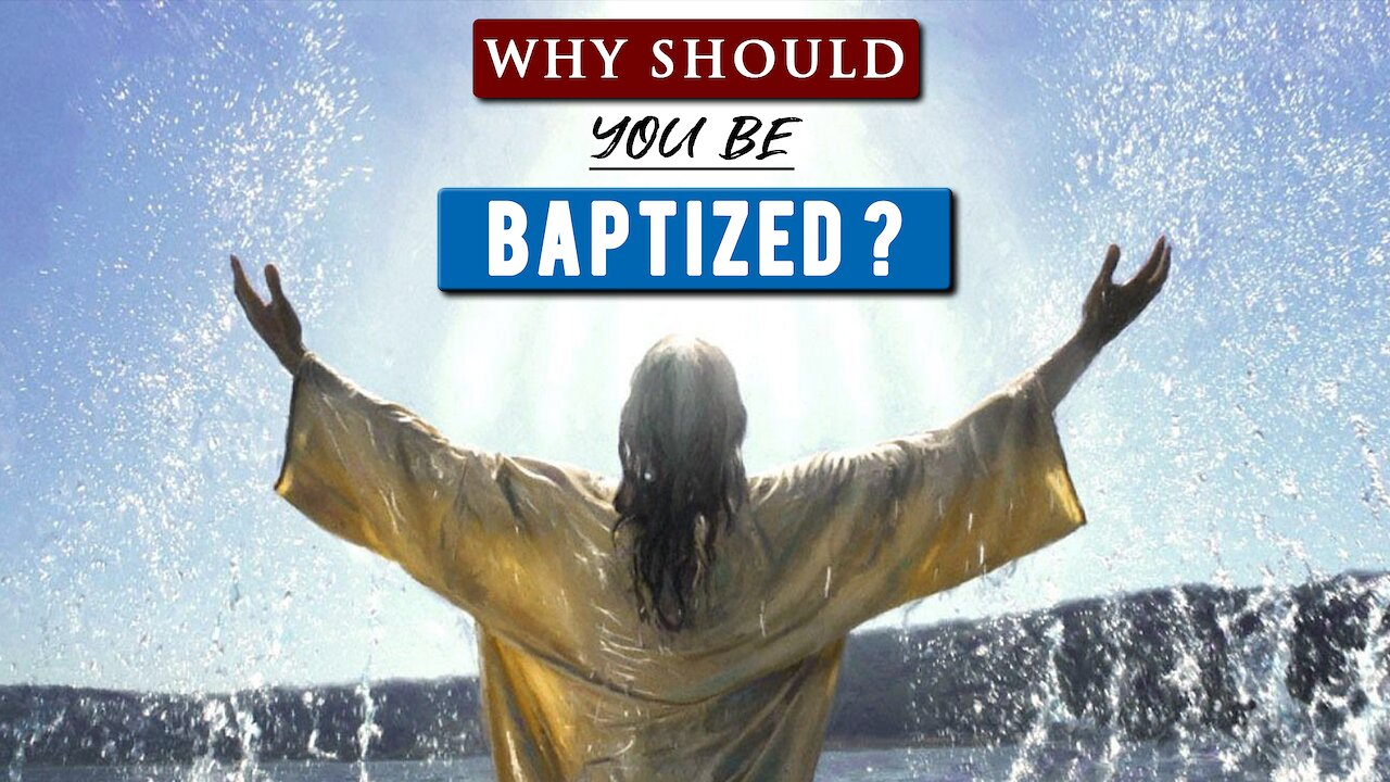 Video poster What is BAPTISM and why is it IMPORTANT?