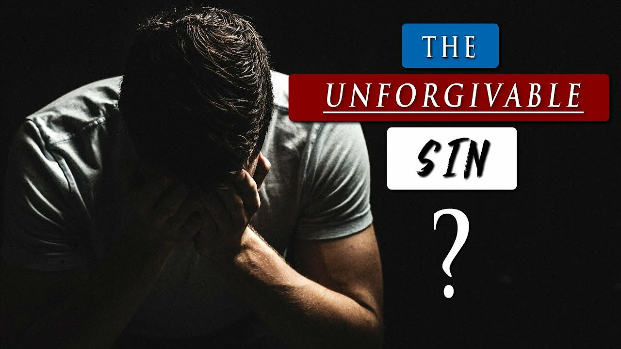 Video poster What exactly is the UNFORGIVABLE SIN in the BIBLE?