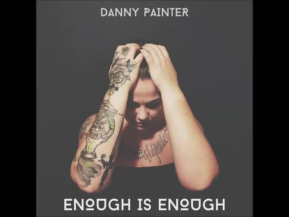 Video poster  Danny Painter - Enoungh is enough