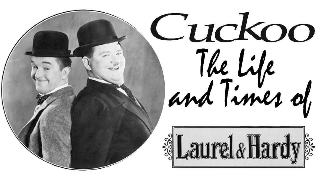 Video poster Laurel & Hardy Documentary: Cuckoo