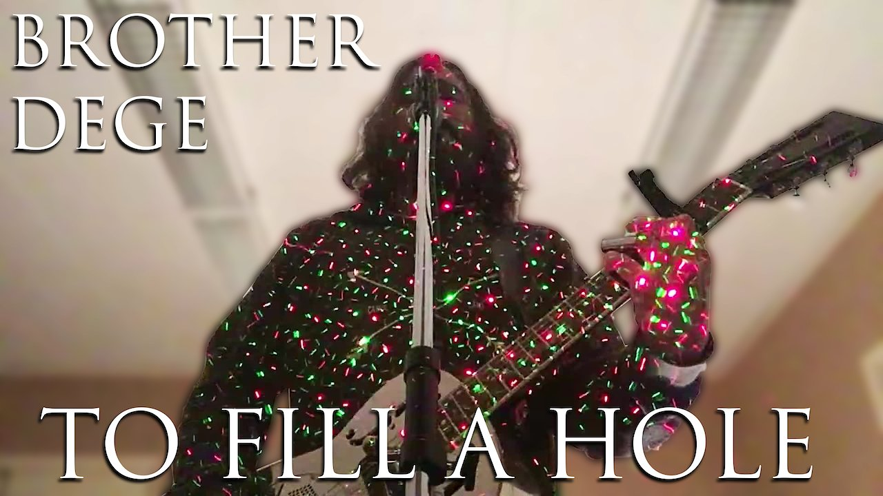 "Video poster Brother Dege ""To Fill a Hole"" (live) 