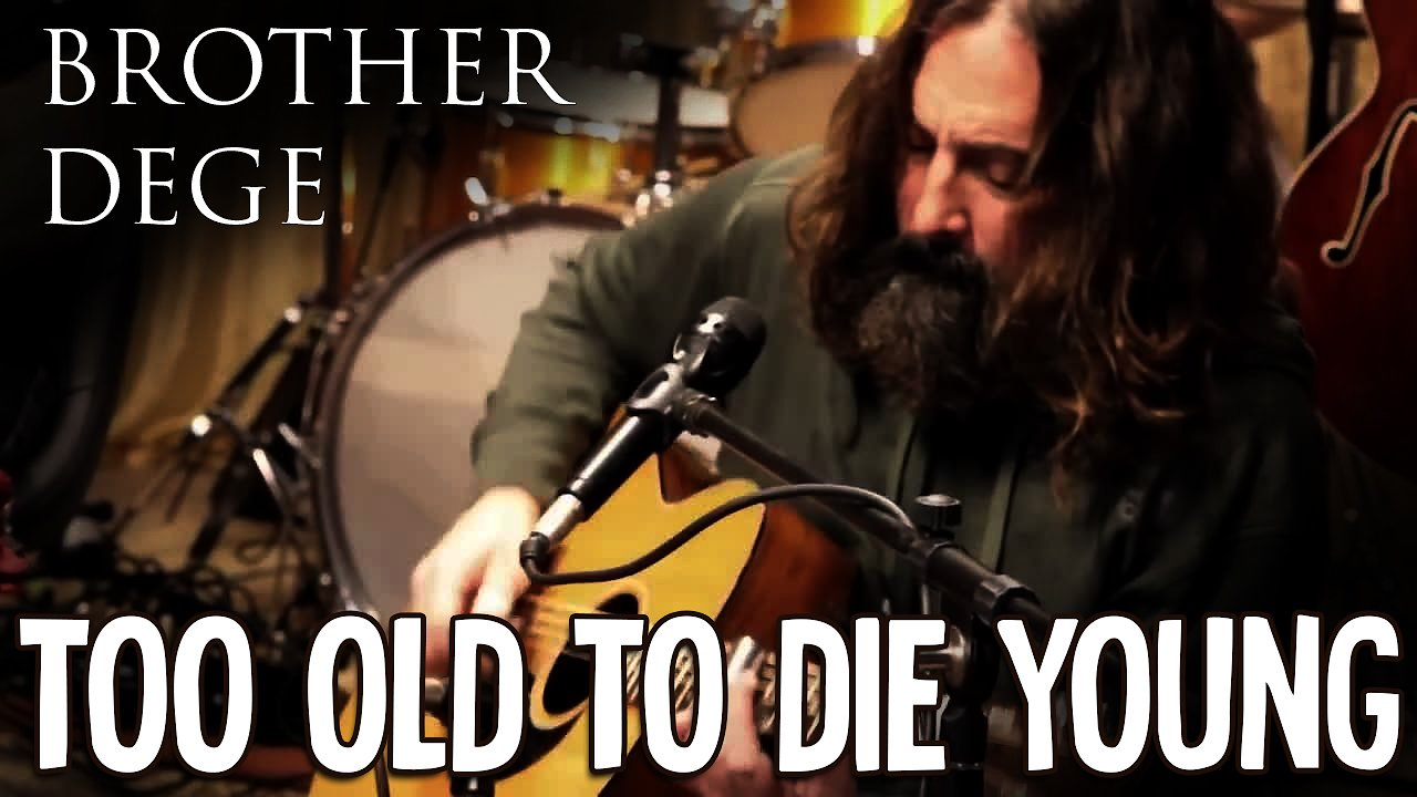 "Video poster Brother Dege ""Too Old To Die Young,"" live, acoustic"