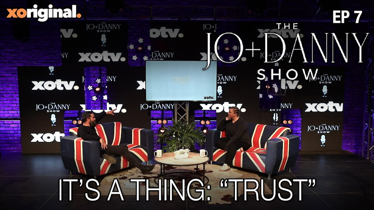 "Video poster Jo + Danny Show: It's a Thing ""Trust"""