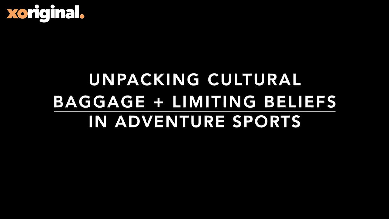 Video poster UNPACKING CULTURAL BAGGAGE + LIMITING BELIEFS IN ADVENTURE SPORTS TRAILER