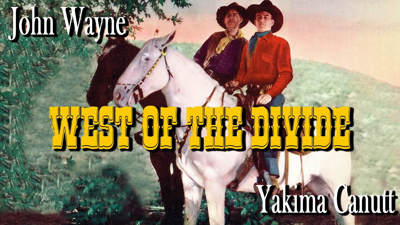 Video poster John Wayne:  West of the Divide