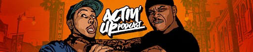 Channel banner Actin' Up Podcast