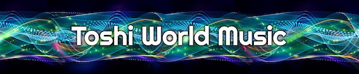 Channel banner Toshi World Music