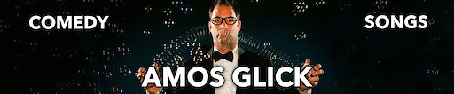 Channel banner Amos Glick Comedy and Songs